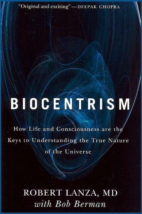 Biocentrism - Theory of Everything - Robert Lanza