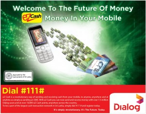 ezCash (Mobile Money) introduces to Sri Lanka by Dialog